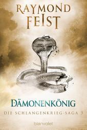 Die Schlangenkrieg-Saga 3: Dämonenkönig