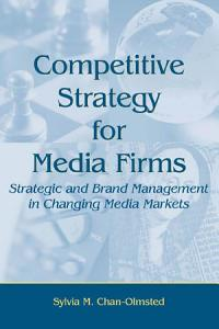 Competitive Strategy for Media Firms Book