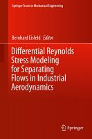 Differential Reynolds Stress Modeling for Separating Flows in Industrial Aerodynamics PDF