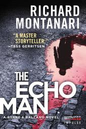 The Echo Man: A Novel of Suspense