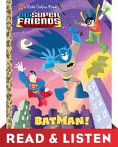 Batman! (DC Super Friends): Read & Listen Edition