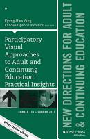 Participatory Visual Approaches to Adult and Continuing Education  Practical Insights PDF