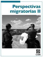 Perspectivas migratorias II.: La agenda pendiente de la migración