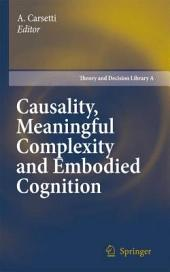 Causality, Meaningful Complexity and Embodied Cognition