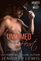 His Untamed Heart: The Cowboy's Christmas Reunion