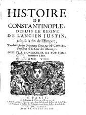 Histoire de Constantinople depuis le regne de l'ancien Justin, jusqu'à la fin de l'empire: Volume8