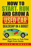 How to Start, Run and Grow a Used Car Dealership on a Budget