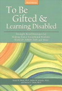 To Be Gifted and Learning Disabled
