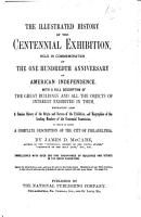 The Illustrated History of the Centennial Exhibition  Held in Commemoration of the One Hundredth Anniversary of American Independence PDF