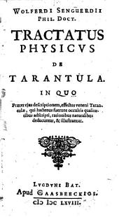 Wolferdi Senguerdii... Tractatus physicus de tarantula.- (- Oratio inauguralis de usu et dignitate philosophiae. Carmen per J. D.)