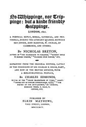 No Whippinge, Nor Trippinge: But a Kinde Friendly Snippinge: London, 1601 : a Poetical Reply, Moral, Satirical, and Proverbial, During the Literary Quarrel Between Ben Jonson, John Marston, W. Ingram, of Cambridge, and Others