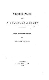 Nibelungenlied oder Nibelungenlieder? Eine Streitschrift