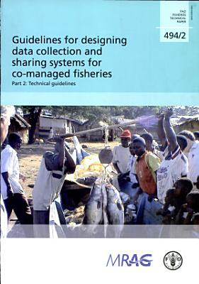 Guidelines for Designing Data Collection and Sharing Systems for Co-managed Fisheries: Technical guidelines