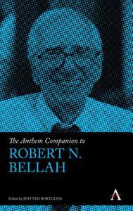 The Anthem Companion to Robert N  Bellah Book