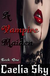 A Vampire Maiden: Book One (Free Book)