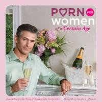 Porn for Women of a Certain Age PDF