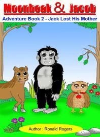 Moonbeak And Jacob Adventure Book 2 Jack Lost His Mother  Children Book Age 3 To 5