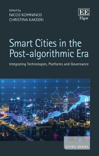 Smart Cities in the Post algorithmic Era