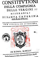 Constitutioni della Compagnia delle vergini miserabili di Santa Caterina della Rosa di Roma
