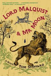 Lord Malquist and Mr. Moon: A Novel