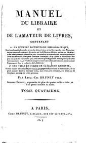 Manuel du libraire et de l'amateur de livres. 2. ed. augm: Volume4