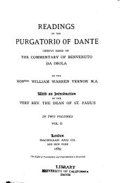 Readings on the Purgatorio of Dante: Chiefly Based on the Commentary of Benvenuto Da Imola, Volume 2