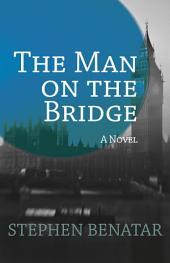 The Man on the Bridge: A Novel