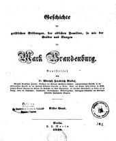 Codex diplomaticus Brandenburgensis: Sammlung der Urkunden, Chroniken und sonstigen Quellenschriften für die Geschichte der Mark Brandenburg und ihrer Regenten, Teil 1,Band 1