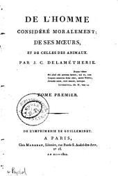 De l'homme considéré moralement: de ses moeurs, et de celles des animaux, Volume1