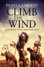 Climb the Wind: A Journey Into Another Past
