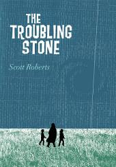 The Troubling Stone