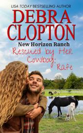 Rafe: New Horizon Ranch #2 (Contemporary Western Romance)