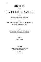 History of the United States from the Compromise of 1850 to the Final Restoration of Home Rule at the South in 1877: 1850-1854
