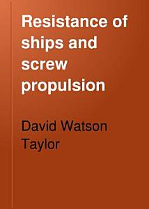 Resistance of Ships and Screw Propulsion PDF