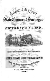 Annual Report of the State Engineer and Surveyor of the State of New York and of the Tabulations and Deductions from the Reports of the Railroad Corporations for the Year Ending ...