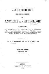 Jahresbericht über die Fortschritte der Anatomie und Physiologie: Band 1