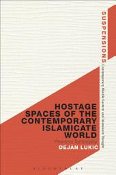 Hostage Spaces of the Contemporary Islamicate World: Phantom Territoriality