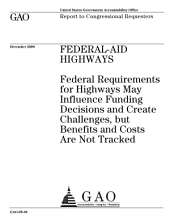 Federal-Aid Highways: Federal Requirements for Highways May Influence Funding Decisions and Create Challenges, But Benefits and Costs are Not Tracked