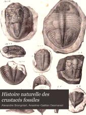 Histoire naturelle des crustacés fossiles: sous les rapports zoologiques et géologiques. Savoir: Les trilobites, par Alexandre Brongniart ...