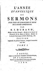 L'année évangélique ou sermons pour tous les dimanches et fêtes de l'année chrétienne: Volume1