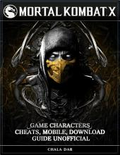 Mortal Kombat X Game Characters Cheats, Mobile, Download Guide Unofficial