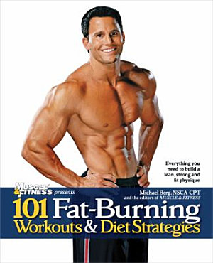 101 Fat Burning Workouts and Diet Strategies for Men