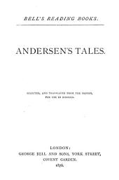Andersen's tales, selected, and tr., for use in schools