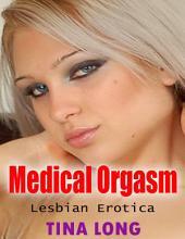 Medical Orgasm: Lesbian Erotica