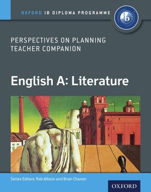 Oxford IB Diploma Programme  English A  Literature  Perspectives on Planning Teacher Companion PDF