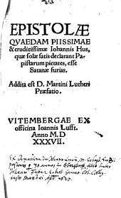 Epistolae Qvaedam Piissimae & eruditissimae Iohannis Hus, quae solae satis declarant Papistarum pietates, esse Satanae furias