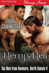 Merry's Men [The Men from Nowhere, North Dakota 4] (Siren Publishing Menage Amour)