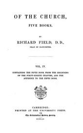 Of the Church, Five Books: Containing the fifth book from the beginning of the forty-eight chapter, and the appendix to the fifth book, Volume 4