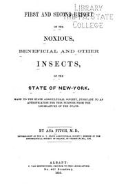 Reports on the Noxious, Beneficial and Other Insects, of the State of New York: Made to the State Agricultural Society, Pursuant to an Annual Appropriation for this Purpose from the Legislature of the State, Volumes 1-2