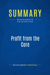 Summary: Profit from the Core: Review and Analysis of Zook and Allen's Book